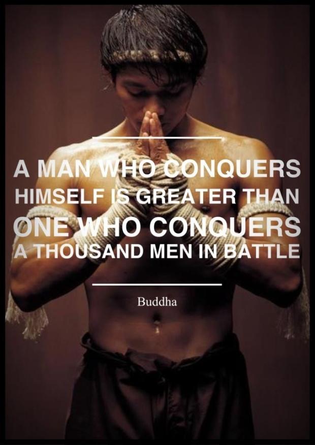 """""""Un hombre que se conquista a sí mismo es más grande que aquél que conquista a mil hombres en combate"""". - Buda."""